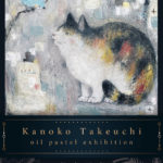 Kanoko Takeuchi oil pastel exhibition